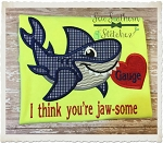Valentine Shark - with saying - I think you're Jaw-some